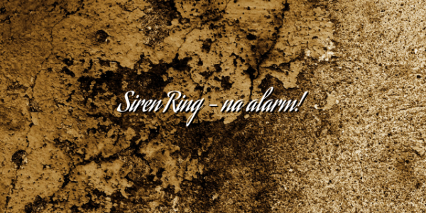Siren Ring – na alarm!